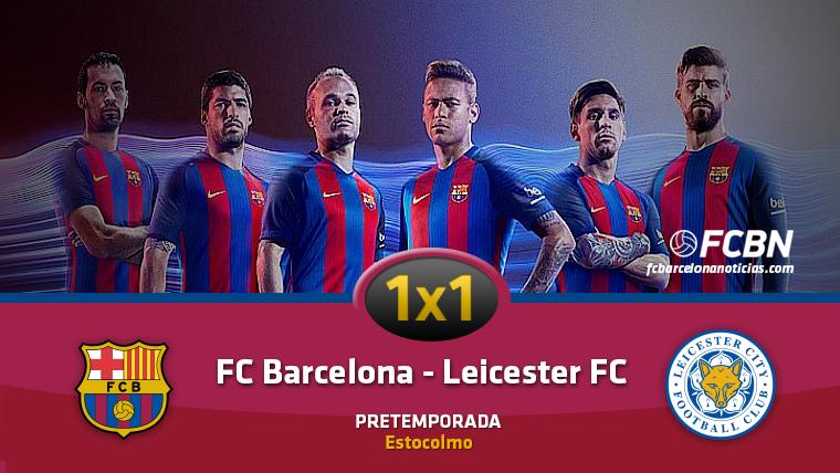 El 1x1 del FC Barcelona frente al Leicester City