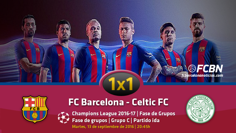 El 1x1 del FC Barcelona contra el Celtic de Glasgow