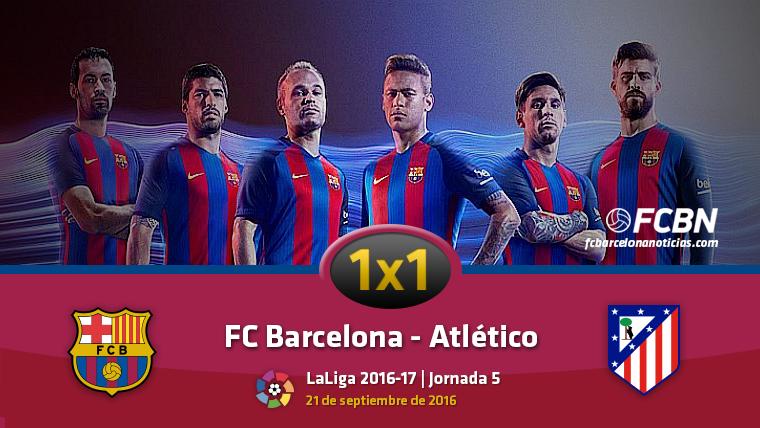 El 1x1 del FC Barcelona contra el Atl�tico de Madrid