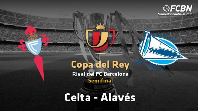 Celta y Alavés se enfrentarán en la otra semifinal de Copa