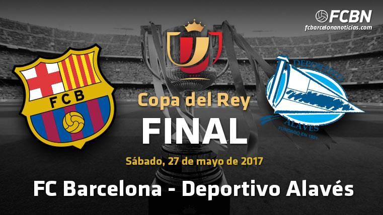 ¡FC Barcelona-Alavés para la final de la Copa del Rey 2016-2017!