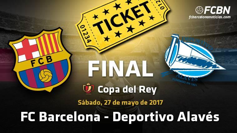 Entradas Final Copa del Rey - FC Barcelona vs Alavés