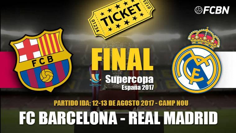 Entradas Barça-Real Madrid: Supercopa de España 2017