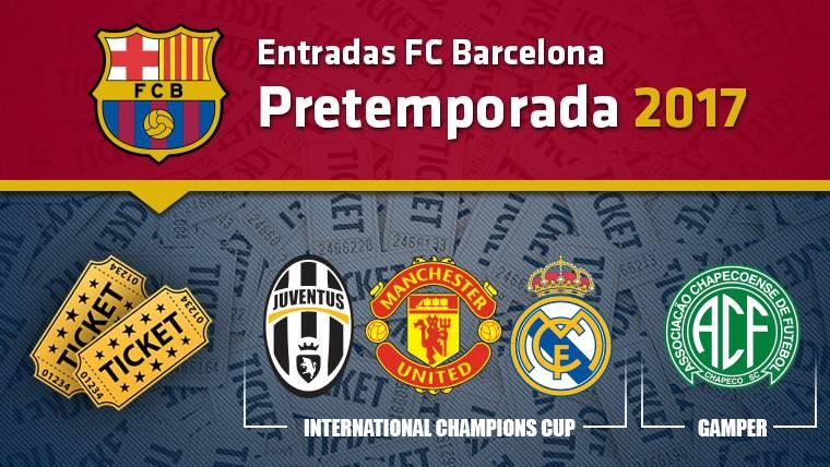 Entradas FC Barcelona Pretemporada 2017