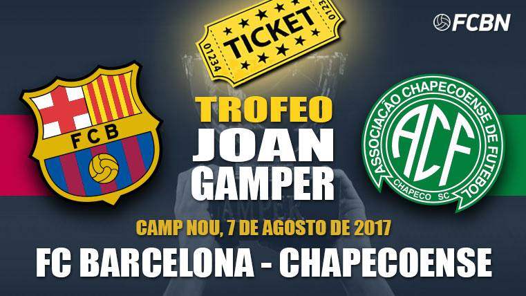 Entradas Gamper 2017 - FC Barcelona vs Chapecoense