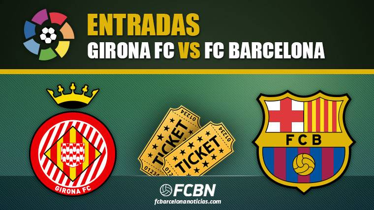 Entradas Girona vs FC Barcelona