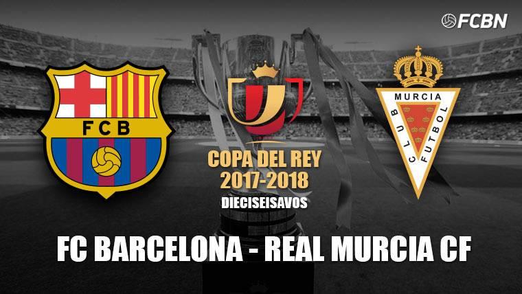 El Barça se enfrentará al Murcia en los dieciseisavos de Copa