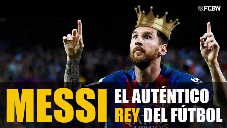 REALIDAD: Leo Messi, el verdadero 'The Best' del fútbol mundial