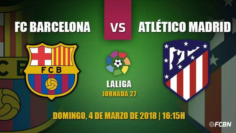 Barcelona-Atlético: 'Final' de LaLiga 2017-18 en el Camp Nou