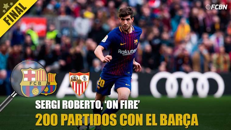 Sergi Roberto alcanza los 200 partidos con el FC Barcelona