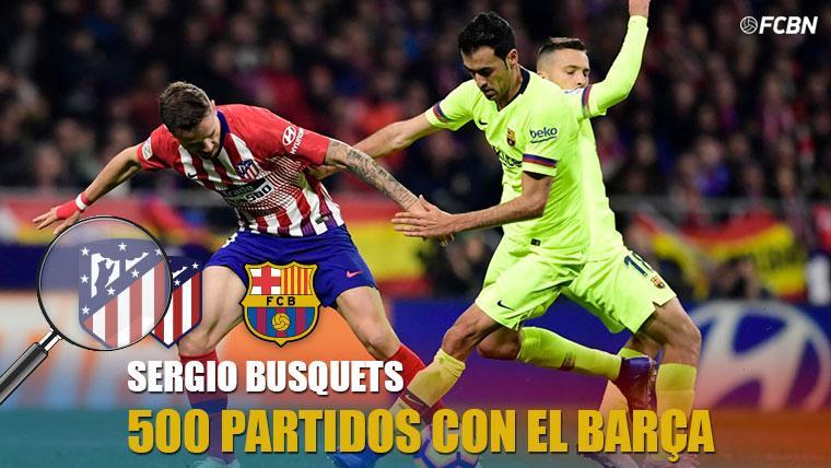 Sergio Busquets cumplió los 500 partidos con el FC Barcelona