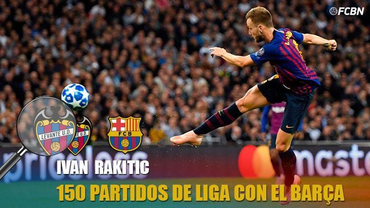 Rakitic cumplió ante el Levante 150 partidos de Liga con el Barça