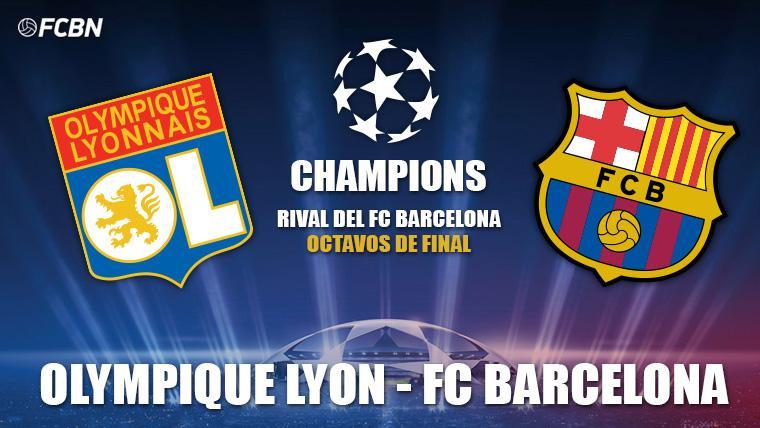 El FC Barcelona se enfrentará al Olympique de Lyon en octavos de Champions