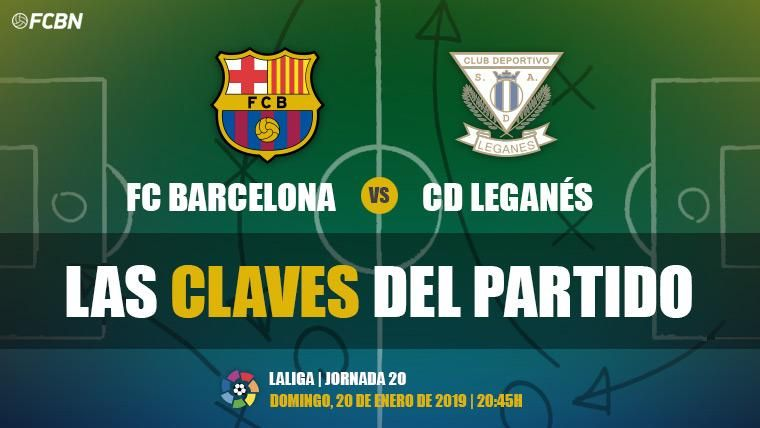 Las claves del FC Barcelona-Leganés de LaLiga 2018-19
