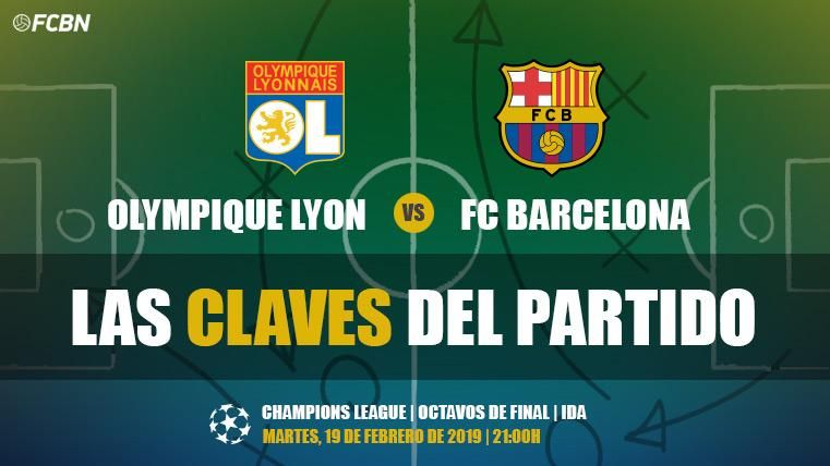Las claves del Lyon-FC Barcelona de 1/8 de Champions League