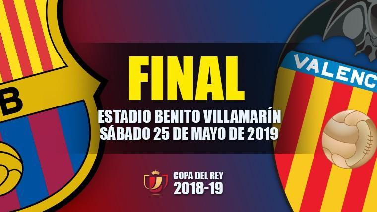 FC Barcelona y Valencia, finalistas de la Copa del Rey 2018-19