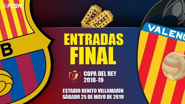 Entradas FC Barcelona vs Valencia - Final Copa del Rey 2019