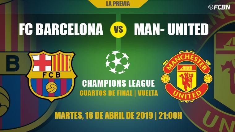 Previa del Barcelona-Manchester United de la vuelta de cuartos de Champions