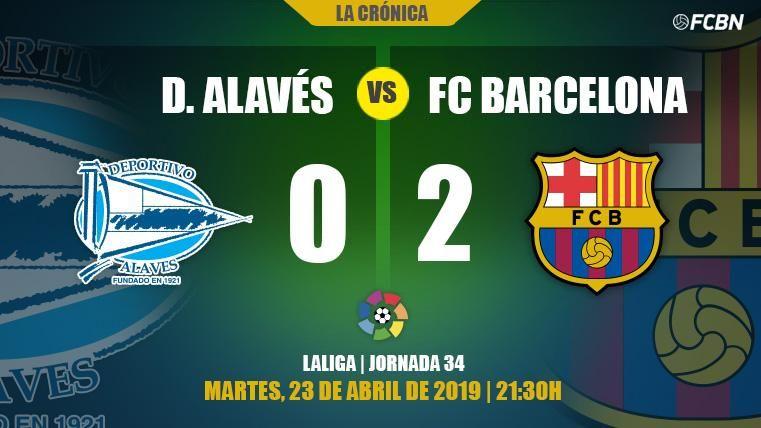 El FC Barcelona se gusta en Mendizorroza y está a un paso de ganar LaLiga (0-2)