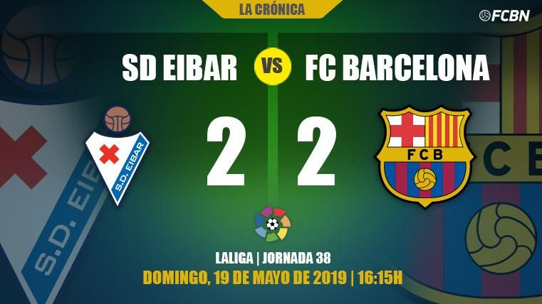 El Barcelona despide la temporada en Liga firmando las tablas con el Eibar (2-2)